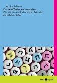 Das Alte Testament verstehen (eBook, ePUB)