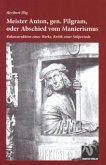 Meister Anton, gen. Pilgram, oder Abschied vom Manierismus