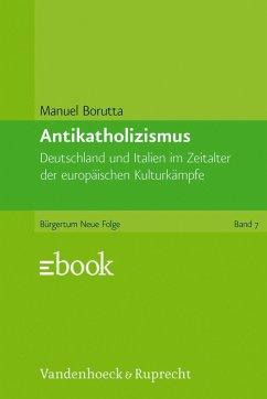 Antikatholizismus (eBook, PDF) - Borutta, Manuel