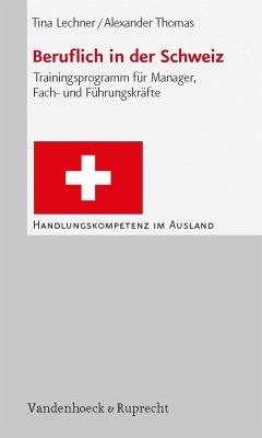 Beruflich in der Schweiz (eBook, PDF) - Lechner, Tina; Thomas, Alexander