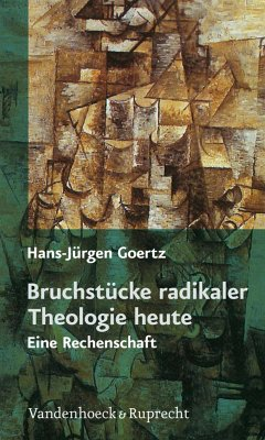 Bruchstücke radikaler Theologie heute (eBook, PDF) - Goertz, Hans-Jürgen