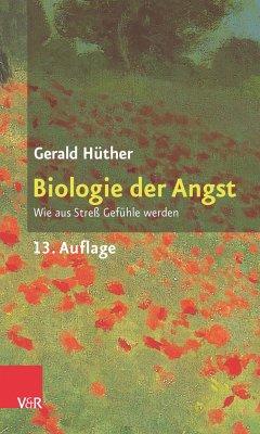 Biologie der Angst (eBook, PDF) - Hüther, Gerald