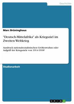 """""""Deutsch-Mittelafrika"""" als Kriegsziel im Zweiten Weltkrieg (eBook, PDF)"""