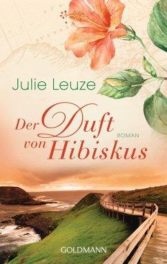 Der Duft von Hibiskus (eBook, ePUB) - Leuze, Julie