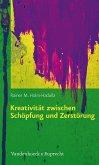 Kreativität zwischen Schöpfung und Zerstörung (eBook, PDF)