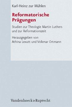 Reformatorische Prägungen (eBook, PDF) - Mühlen, Karl-Heinz zur