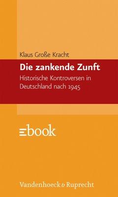 Die zankende Zunft (eBook, PDF) - Kracht, Klaus Große