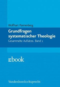 Grundfragen systematischer Theologie (eBook, PDF) - Pannenberg, Wolfhart