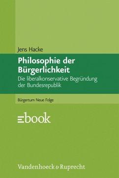 Philosophie der Bürgerlichkeit (eBook, PDF) - Hacke, Jens