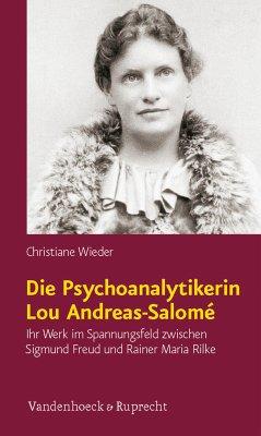 Die Psychoanalytikerin Lou Andreas-Salomé (eBook, PDF) - Wieder, Christiane