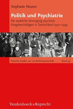 Politik und Psychiatrie (eBook, PDF) - Neuner, Stephanie