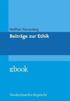 Beiträge zur Ethik (eBook, PDF) - Pannenberg, Wolfhart