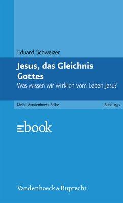 Jesus, das Gleichnis Gottes (eBook, PDF) - Schweizer, Eduard