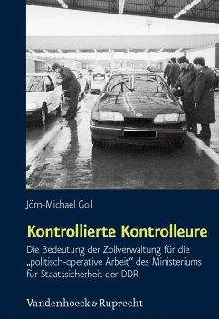 Kontrollierte Kontrolleure (eBook, PDF) - Goll, Jörn-Michael