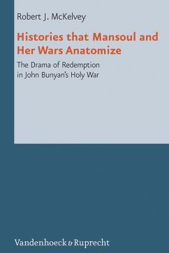Histories that Mansoul and Her Wars Anatomize (eBook, PDF) - Mckelvey, Robert J.