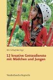 12 kreative Gottesdienste mit Mädchen und Jungen (eBook, PDF)