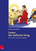 Caesar, Der Gallische Krieg (eBook, PDF)