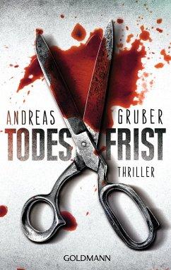 Todesfrist / Sabine Nemez und Maarten Sneijder Bd.1 (eBook, ePUB) - Gruber, Andreas