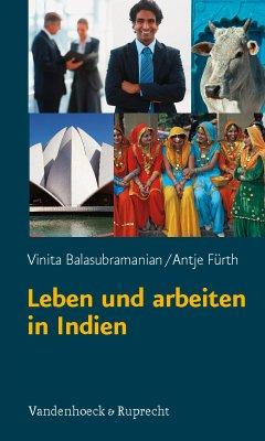 Leben und arbeiten in Indien (eBook, PDF) - Fürth, Antje; Balasubramanian, Vinita