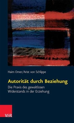 Autorität durch Beziehung (eBook, PDF) - Omer, Haim; Schlippe, Arist Von