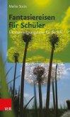 Fantasiereisen für Schüler (eBook, PDF)
