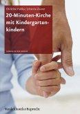 20-Minuten-Kirche mit Kindergartenkindern (eBook, PDF)