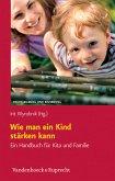 Wie man ein Kind stärken kann (eBook, PDF)