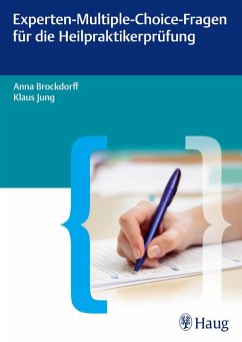Experten-Multiple-Choice-Fragen für die Heilpraktikerprüfung (eBook, PDF) - Brockdorff, Anna; Jung, Klaus