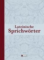 Lateinische Redensarten, Sprichwörter und Zitate (eBook, ePUB)