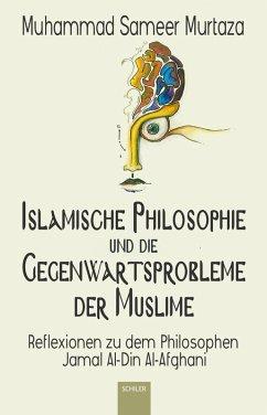 Islamische Philosophie und die Gegenwartsprobleme der Muslime (eBook, ePUB) - Murtaza, Muhammad Sameer