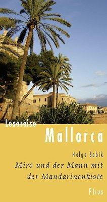 Lesereise Mallorca. Miró und der Mann mit der Mandarinenkiste (eBook, ePUB) - Sobik, Helge