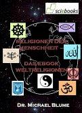 Religionen der Menschheit - Das EBook Weltreligionen (eBook, ePUB)