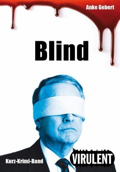 Blind (3 Kurz-Krimis) (eBook, ePUB) - Gebert, Anke