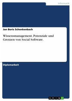 Potenziale und Grenzen von Social Software für das Wissensmanagement (eBook, ePUB)