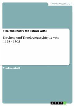 Kirchen- und Theologiegeschichte von 1198 - 1303 (eBook, PDF)