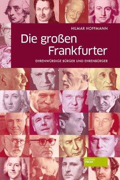Die großen Frankfurter (eBook, ePUB) - Hoffmann, Hilmar