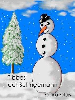 Tibbes der Schneemann (eBook, ePUB) - Peters, Bettina