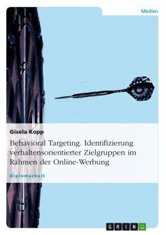Behavioral Targeting: Identifizierung verhaltensorientierter Zielgruppen im Rahmen der Online-Werbung (eBook, PDF)