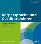 Körpersprache und Gestik trainieren (eBook, PDF)