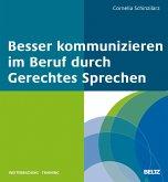 Besser kommunizieren im Beruf durch Gerechtes Sprechen (eBook, PDF)