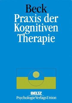 Praxis der Kognitiven Verhaltenstherapie (eBook, PDF) - Beck, Judith S.