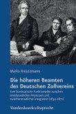 Die höheren Beamten des Deutschen Zollvereins (eBook, PDF)
