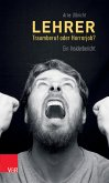 Lehrer - Traumberuf oder Horrorjob? (eBook, PDF)