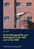 Strafvollzugspolitik und Haftregime in der SBZ und in der DDR (eBook, PDF)