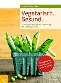 Vegetarisch. Gesund. (eBook, PDF)