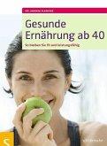 Gesunde Ernährung ab 40 (eBook, PDF)