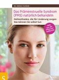 Das Prämenstruelle Syndrom (PMS) natürlich behandeln (eBook, PDF)