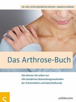Das Arthrose-Buch (eBook, PDF) - Roßmüller-Meister, Petra; Schwarz, Gabriela