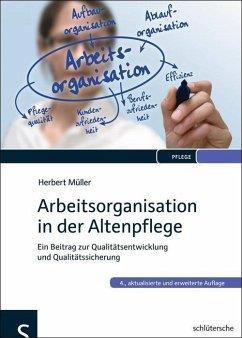 Arbeitsorganisation in der Altenpflege (eBook, PDF) - Müller, Herbert