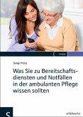 Was Sie zu Bereitschaftsdiensten und Notfällen in der ambulanten Pflege wissen sollten (eBook, PDF)